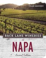 Back Lane Wineries of Napa - Tilar J. Mazzeo