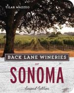 Back Lane Wineries of Sonoma - Tilar J. Mazzeo