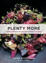 Plenty More : Vibrant Vegetable Cooking from London's Ottolenghi - Yotam Ottolenghi