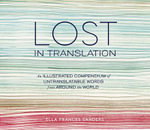 Lost in Translation : An Illustrated Compendium of Untranslatable Words from Around the World - Ella Frances Sanders
