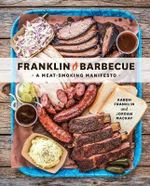 Franklin Barbecue : A Meat-Smoking Manifesto - Aaron Franklin