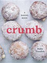 Crumb : A Baking Book - Ruby Tandoh