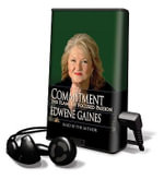 Commitment : The Flame of Focused Passion - Edwene Gaines