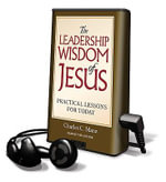 The Leadership Wisdom of Jesus : Practical Lessons for Today - Charles C Manz