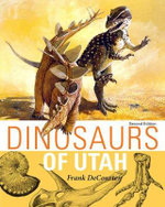 Dinosaurs of Utah : Second Edition - Frank DeCourten