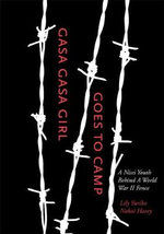 Gasa Gasa Girl Goes to Camp : A Nisei Youth Behind a World War II Fence - Lily Yuriko Nakai Havey