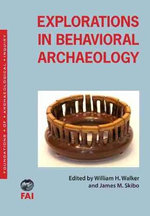 Explorations in Behavioral Archaeology : Foundations of Archaeological Inquiry