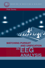 Caveats and Practical Issues : Chapter 7 from Matching Pursuit and Unification in EEG Analysis - Piotr Durka