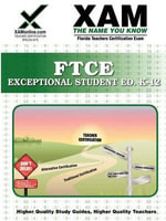 Ftce Exceptional Student Education K-12 Teacher Certification Test Prep Study Guide : XAM FTCE - Sharon Wynne