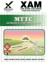 Mttc Guidance Counselor 51 Teacher Certification Test Prep Study Guide : XAM MTTC - Sharon Wynne