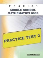 Praxis II Middle School Mathematics 0069 Practice Test 2 : Praxis - Sharon Wynne