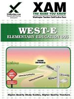 West-E Elementary Education 005 : Teacher Certification Exam - Sharon Wynne