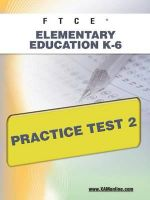 Ftce Elementary Education K-6 Practice Test 2 : Ftce - Sharon Wynne