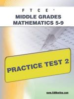Ftce Middle Grades Math 5-9 Practice Test 2 - Sharon Wynne