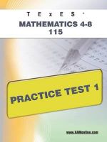 Texes Mathematics 4-8 115 Practice Test 1 : A Chinese Reader with Pinyin, Footnotes, and an En... - Sharon Wynne