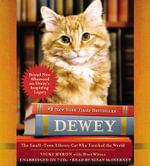 Dewey : The Small-Town Library Cat Who Touched the World - Vicki Myron