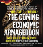 The Coming Economic Armageddon : What Bible Prophecy Warns About the New Global Economy - David Jeremiah