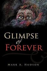 Glimpse of Forever - Mark A. Hudson