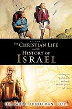 The Christian Life and the History of Israel - Paul L Dunteman