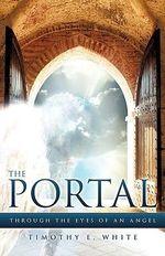 The Portal - Timothy E White