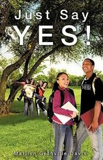 Just Say YES! - Marilyn Granville Davis