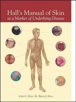 Hall's Manual of Skin as a Marker of Underlying Disease : PMPH USA LTD - Brian J. Hall