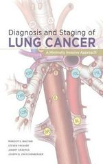 Diagnosis and Staging of Lung Cancer : A Minimally Invasive Approach - Steven Swisher