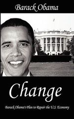 Change : Barack Obama's Plan to Repair the U.S. Economy - [Then] Barack Obama