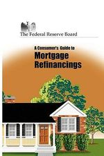 Consumer's Guide to Mortgage Refinancing - Reserve Federal Reserve