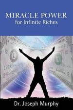 Miracle Power for Infinite Riches - Joseph Murphy