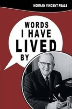 Words I Have Lived by - Norman Vincent Peale