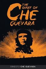 The Diary of Che Guevara - Ernesto Che Guevara