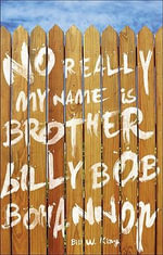 No Really My Name Is Brother Billy Bob Bohannon - Bill W King