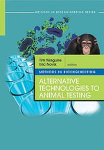 Methods in Bioengineering : Alternative Technologies to Animal Testing
