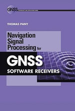Navigation Signal Processing for Gnss Software Receivers - Thomas Pany