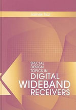 Special Design Topics in Digital Wideband Receivers : Artech House Radar Library (Hardcover) - James Bao-Yen Tsui
