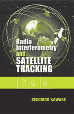 Radio Interferometry and Satellite Tracking - Seiichiro Kawase