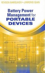 Battery Power Management for Portable Devices : Fundamentals and Hard-switching Converters v. 1 - Yevgen Barsukov