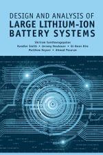 Design and Analysis of Large Lithium-Ion Battery Systems - Shriram Santhanagopalan