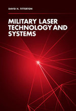 Military Laser Technology and Systems - David H. Titterton