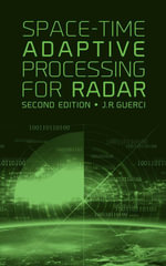 Space-Time Adaptive Processing for Radar, Second Edition - J.R. Guerci