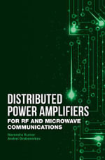 Distributed Power Amplifiers for RF and Microwave Communications - Narendra Kumar