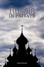 Russia in Private : Popular Cultures of the 1984/5 Miners' Strike - Richard Yatzeck