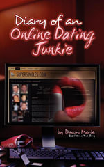 Diary of an Online Dating Junkie - Dawn Marie