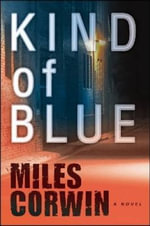 Kind of Blue : An Ash Levine Thriller - Miles Corwin