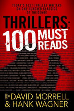 Thrillers : 100 Must-Reads: 100 Must-Reads - David Morrell