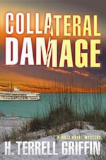 Collateral Damage : A Matt Royal Mystery - H. Terrell Griffin