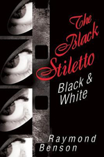 The Black Stiletto : Black & White: A Novel - Raymond Benson
