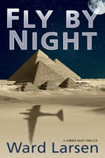 Fly by Night : A Jammer Davis Thriller - Ward Larsen