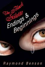 The Black Stiletto : Endings & Beginnings - Raymond Benson
